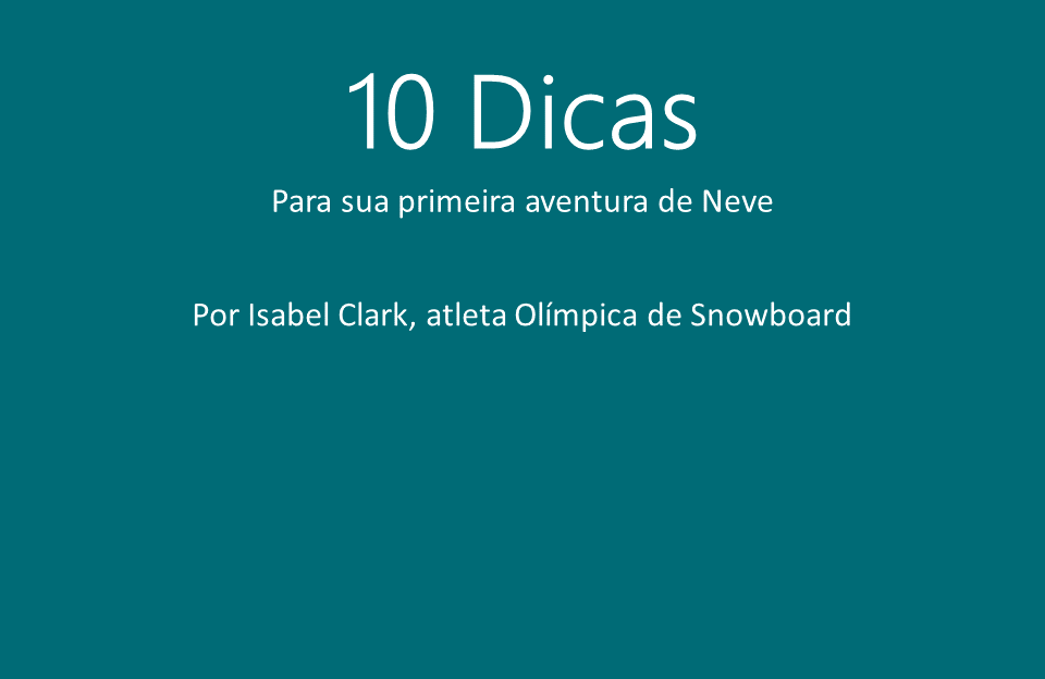 10 dicas primeira aventura neve Isabel Clark